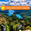 TWO NIGHTS TOUR KHAO SOK